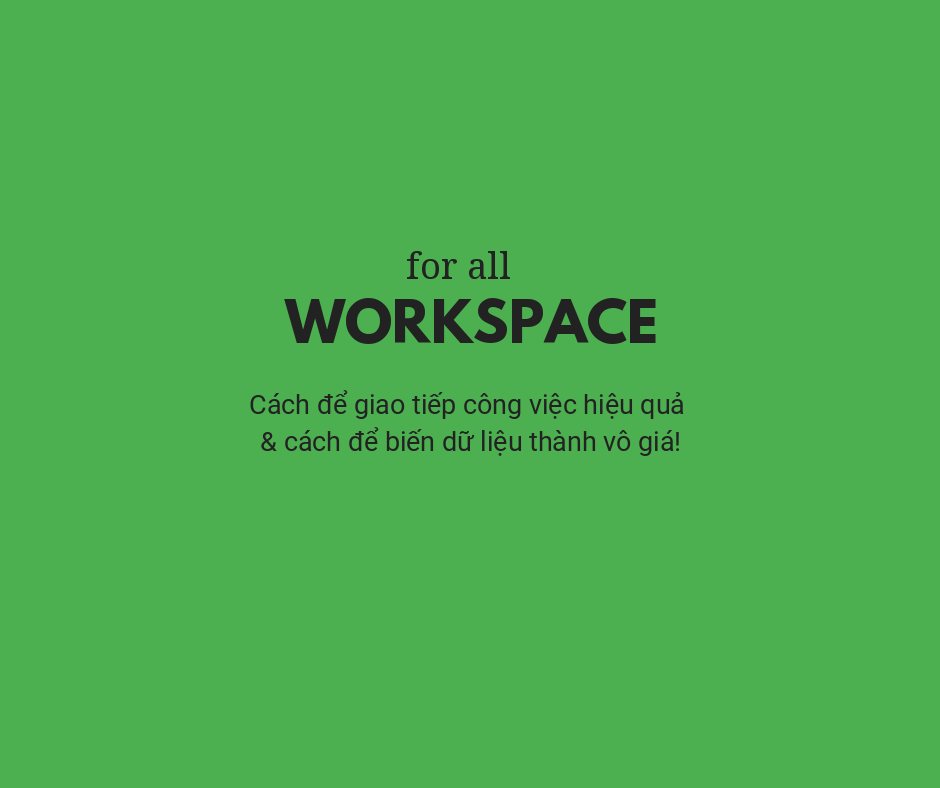 Workspace for all: hay việc Ứng dụng Google Sheet A-Z